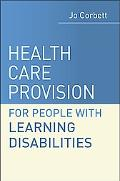 Health Care Provision and People With Learning Disabilities - A Guide for Health Professionals