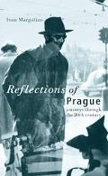 Reflections of Prague Journeys Through The 20th Century