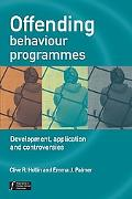 Offending Behaviour Programmes Development, Application And Controversies