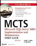 MCTS Microsoft SQL Server 2005 Implementation and Maintenance Study Guide (Exam 70-431)
