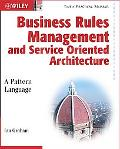 Business Rules Management And Service Oriented Architecture A Pattern Language