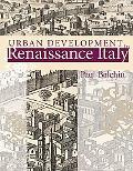 Urban Development in Renaissance Italy