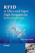 RFID at Ultra and Super High Frequencies: Theory and application