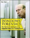 Windows Forensics The Field Guide for Conducting Corporate Computer Investigations