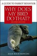 Why Does My Bird Do That? A Guide to Parrot Behavior
