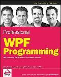 Professional Wpf Programming .net Development With the Windows Presentation Foundation