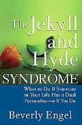 Jekyll and Hyde Syndrome What to Do If Someone in Your Life Has a Dual Personality - or If Y...