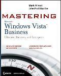 Mastering Windows Vista Business Ultimate, Business, and Enterprise