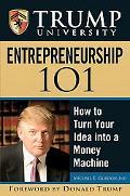 Trump University Entrepreneurship 101 How to Turn Your Idea into a Money Machine