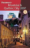 Frommer's Montreal & Quebec City 2007