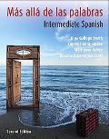 Mas alla de las palabras: A Complete Program in Intermediate Spanish
