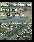 Land and Natural Development (Land) Code Guidelines for Sustainable Land Development