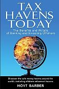 Tax Havens Today The Benefits And Pitfalls of Banking And Investing Offshore