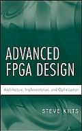 Advanced Fpga Design Architecture, Implementation, and Optimization