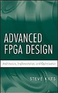 Advanced Fpga Design Architecture, Implementation, and Optimization