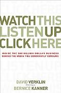 Watch This, Listen Up, Click Here Inside the 300 Billion Dollar Business Behind the Media Yo...