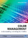 Color Management: Understanding and Using ICC Profiles (The Wiley-IS&T Series in Imaging Sci...