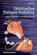 Constructive Dialogue Modelling Speech Interaction and Rational...