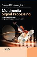 Multimedia Signal Processing Theory and Applications in Speech, Music and Communications