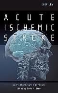Acute Ischemic Stroke: An Evidence-Based Approach