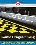Game Programming The L Line, The Express Line to Learning