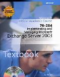 Implementing And Managing Microsoft Exchange Server 2003 (70-284)