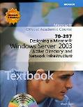 Microsoft Official Academic Course Designing a Microsoft Windows Server Tm 2003 Active Direc...