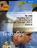 Designing Security for a Microsoft Windows Server Tm 2003 Network (70-298)