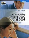 Microsoft Official Academic Course Microsoft Office Project 2002 and 2003