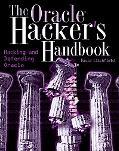 Oracle Hacker's Handbook Hacking And Defending Oracle