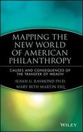 Mapping the New World of American Philanthropy Causes and Consequences of the Transfer of We...