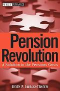 Pension Revolution A Solution to the Pensions Crisis