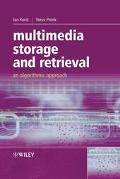Multimedia Storage And Retrieval An Algorithmic Approach