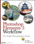 Photoshop Elements 5 Workflow The Digital Photographer's Guide
