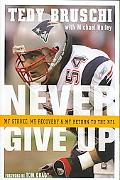 Never Give Up My Stroke, My Recovery and My Return to the NFL