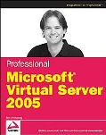 Professional Microsoft Virtual Server 2005