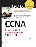 Ccna Ciscocertified Network Associate Study Guide Deluxe Exam 640-801