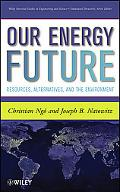 Our Energy Future: Resources, Alternatives and the Environment (Wiley Survival Guides in Eng...