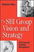 SBI Group Vision and Strategy Continuously Evolving Management