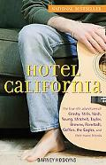 Hotel California The True-life Adventures of Crosby, Stills, Nash, Young, Mitchell, Taylor, ...