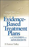 Creating and Implementing Evidence-Based Treatment Plans for Children and Adolescents