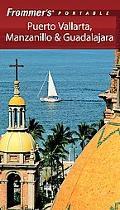 Frommer's Portable Puerto Vallarta, Manzanillo and Guadalajara