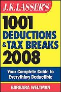 J.K. Lasser's 1001 Deductions and Tax Breaks 2008