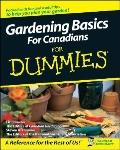 Gardening Basics for Canadians for Dummies (For Dummies (Lifestyles Paperback))