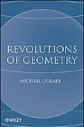 Revolutions of Geometry (Pure and Applied Mathematics: A Wiley-Interscience Series of Texts,...