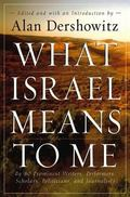 What Israel Means to Me By 80 Prominent Writers, Performers, Scholars, Politicians, and Jour...