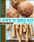 Amy's Bread, Revised and Updated: Artisan-style breads, sandwiches, pizzas, and more from Ne...