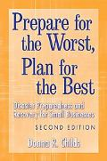 Prepare for the Worst, Plan for the Best Disaster Preparedness and Recovery for Small Busine...