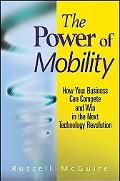 Power of Mobility How Your Business Can Compete and Win in the Next Technology Revolution