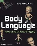 Body Language Advanced 3d Character Rigging